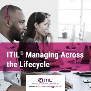 ITIL Managing across the lifecycle
